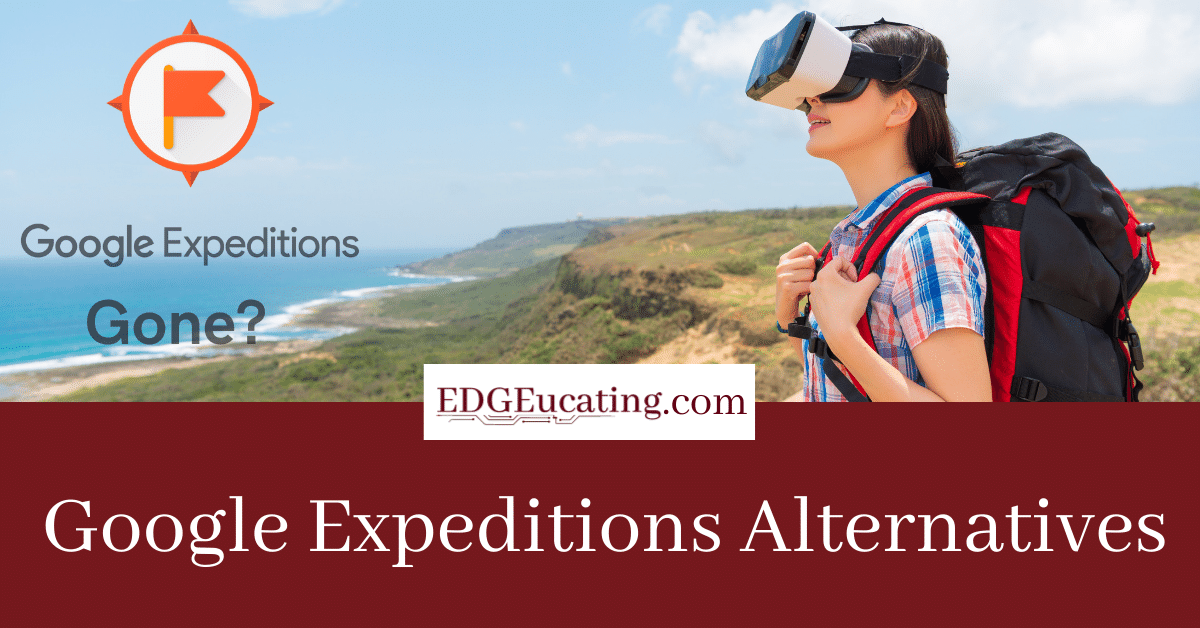 Alternatives to Google Expeditions