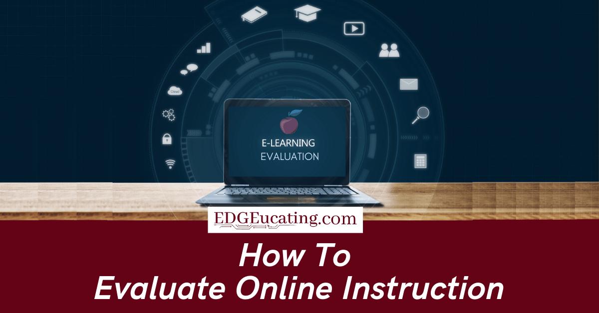 Evaluating Online Instruction