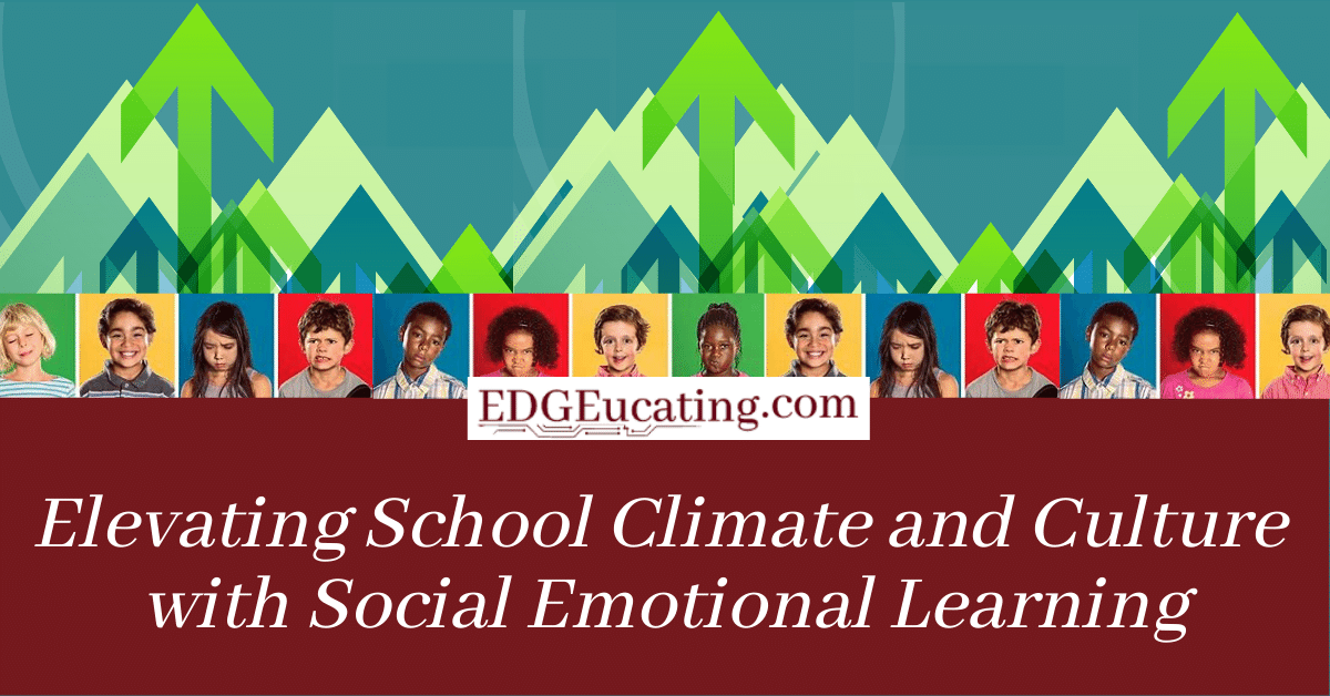 School Culture and social emotional learning
