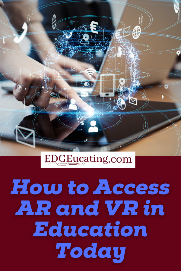 Accessing AR and VR in education
