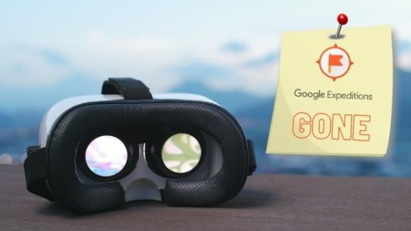 Google Expeditions is Gone